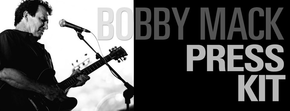 Bobby Mack Press Kit